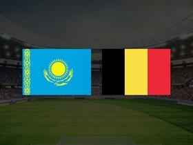 正播比利时vs哈萨克斯坦:阿扎尔兄弟联袂首发,巴舒亚伊出战